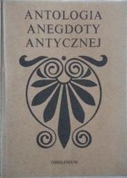 Okładka książki Antologia Anegdoty Antycznej
