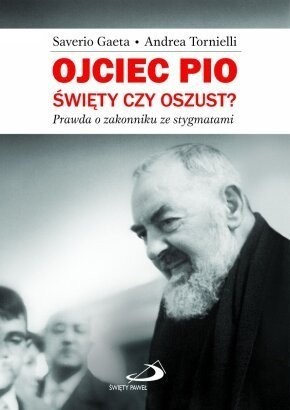 Okładka książki Ojciec Pio. Święty czy oszust?