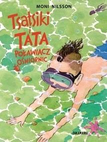 Okładka książki Tsatsiki i Tata Poławiacz Ośmiornic