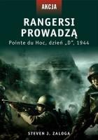 """Rangersi prowadzą. Pointe du Hoc, dzień """"D"""", 1944"""