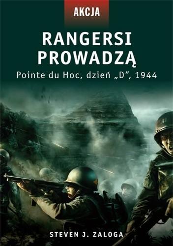 """Okładka książki Rangersi prowadzą. Pointe du Hoc, dzień """"D"""", 1944"""