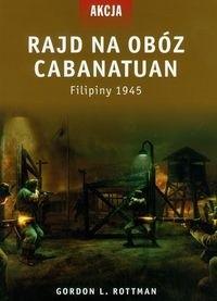 Okładka książki Rajd na obóz Cabanatuan Filipiny 1945