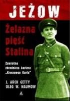 Jeżow. Żelazna pięść Stalina