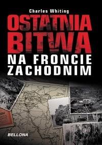 Okładka książki Ostatnia Bitwa na froncie zachodnim