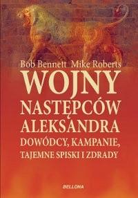 Okładka książki Wojny następców Aleksandra. Dowódcy, kampanie, tajemne spiski i zdrady