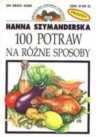 100 potraw na różne sposoby