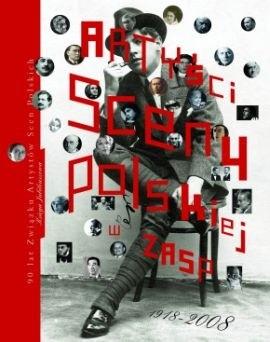 Okładka książki Artyści sceny polskiej w ZASP 1918-2008