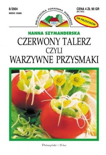 Okładka książki Czerwony talerz czyli warzywne przysmaki