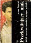Okładka książki Przekwitający mak. AIDS - ostatnie miesiące pewnej miłości