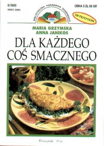 Okładka książki Dla każdego coś smacznego