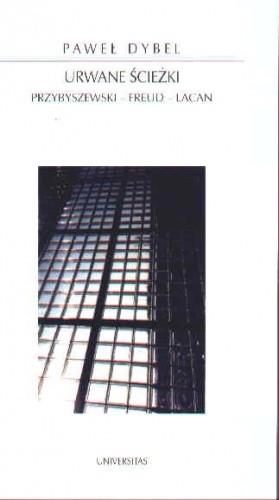 Okładka książki Urwane Ścieżki. Przybyszewski-Freud-Lacan