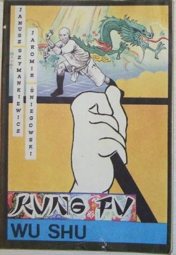 Okładka książki Kung Fu - Wu Shu. Chińska sztuka walki.