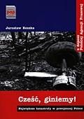Okładka książki Cześć, giniemy! Największe katastrofy w powojennej Polsce