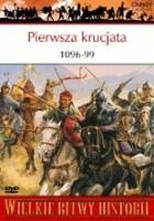 Pierwsza krucjata 1096-99. Zbrojna wyprawa do Ziemi Świętej
