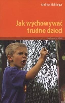 Okładka książki Jak wychowywać trudne dzieci