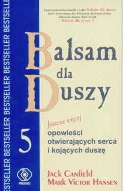 Okładka książki Balsam dla duszy 5 czyli Jeszcze więcej opowieści otwierających serca i kojących duszę
