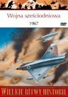 Wojna sześciodniowa 1967. III wojna izraelsko-arabska