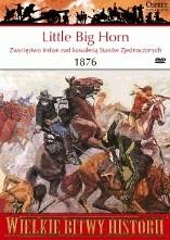 Okładka książki Little Big Horn 1876. Zwycięstwo Indian nad kawalerią Stanów Zjednoczonych