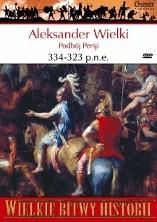 Okładka książki Aleksander Wielki 334-323 p.n.e. Podbój Persji