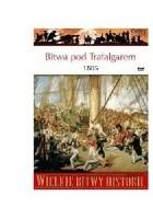 Bitwa pod Trafalgarem 1805. Największe zwycięstwo Nelsona