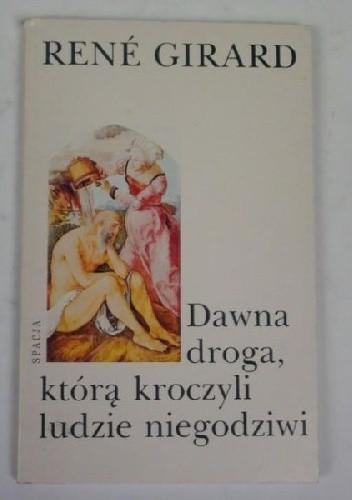 Okładka książki Dawna droga, którą kroczyli ludzie niegodziwi