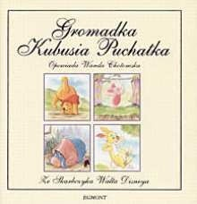 Okładka książki Gromadka Kubusia Puchatka: Opowiada Wanda Chotomska