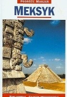 Meksyk. Podróże marzeń