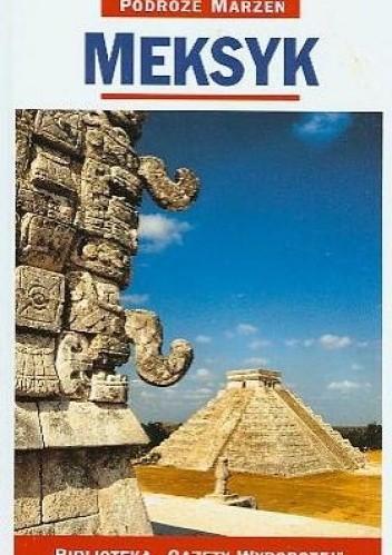 Okładka książki Meksyk. Podróże marzeń