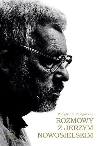 Okładka książki Rozmowy z Jerzym Nowosielskim
