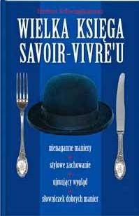 Okładka książki Wielka księga savoir-vivre'u