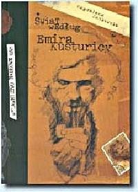 Okładka książki Świat według Emira Kusturicy: próba monografii twórczości