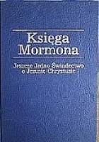 Księga Mormona - Jeszcze Jedno Świadectwo o Jezusie Chrystusie