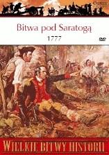 Okładka książki Bitwa pod Saratogą 1777. Punkt zwrotny w wojnie o niepodległość Stanów Zjednoczonych