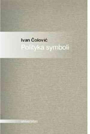 Okładka książki Polityka symboli. Eseje o antropologii politycznej