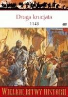 Druga krucjata 1148. Klęska krzyżowców pod Damaszkiem