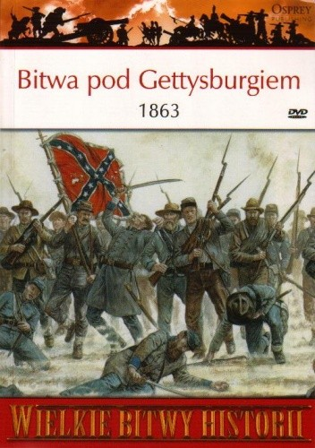 Okładka książki Bitwa pod Gettysburgiem 1863. Początek końca Konfederacji