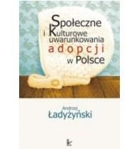Okładka książki Społeczne i kulturowe uwarunkowania adopcji w Polsce