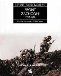 Okładka książki Historia I wojny światowej 2. Front zachodni 1914-1916
