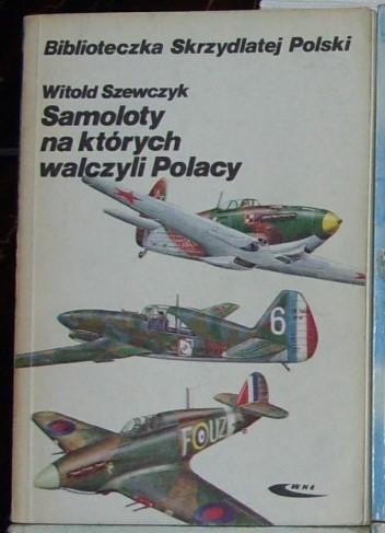 Okładka książki Samoloty na których walczyli Polacy