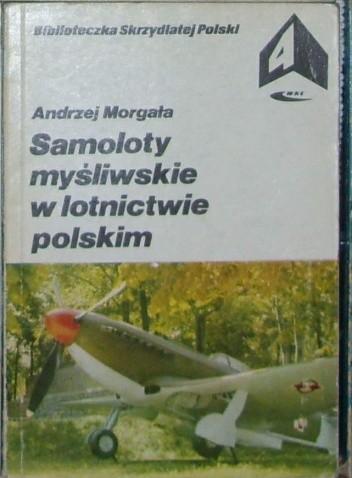 Okładka książki Samoloty myśliwskie w lotnictwie polskim.