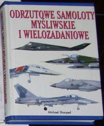 Okładka książki Odrzutowe samoloty myśliwskie i wielozadaniowe.