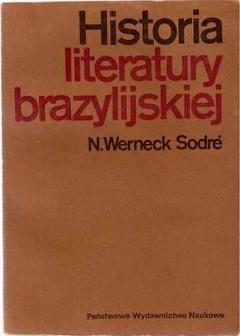 Okładka książki Historia literatury brazylijskiej: od wieku XVI do początków XX wieku