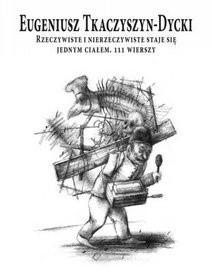 Okładka książki Rzeczywiste i nierzeczywiste staje się jednym ciałem. 111 wierszy