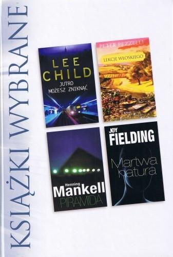 Okładka książki Jutro możesz zniknąć; Piramida; Lekcja włoskiego;  Martwa natura