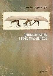 Okładka książki Dziurawy kajak i Boże Miłosierdzie