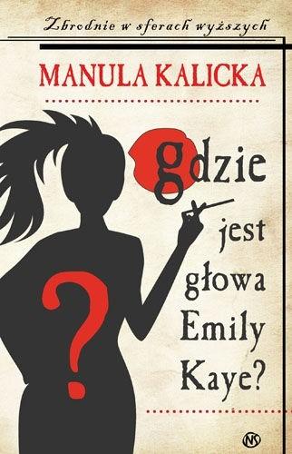 Okładka książki Gdzie jest głowa Emily Kaye?