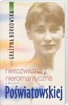 Okładka książki Nierozważna i nieromantyczna. O Halinie Poświatowskiej