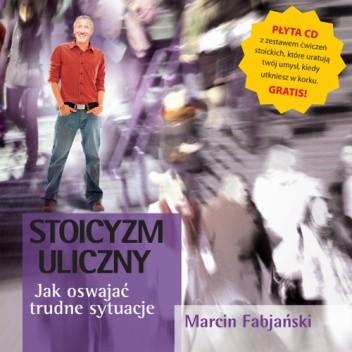 Okładka książki Stoicyzm uliczny. Jak oswajać trudne sytuacje