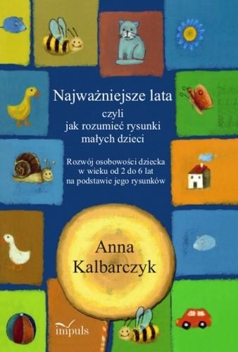 Okładka książki Najważniejsze lata, czyli jak rozumieć rysunki małych dzieci