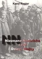 Okładka książki Nieznane nazwiska czyli dzieci wojny cz.I